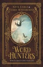 The Curious Dictionary : Word Hunters Series : Book 1 - Nick Earls