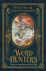 War of the Word Hunters : Word Hunters Series : Book 3 - Nick Earls