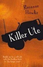 Killer Ute - Rosanne Hawke