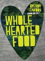 Wholehearted Food - Brenda Fawdon