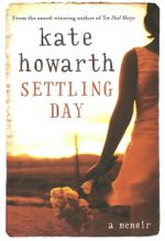 Settling Day : A Memoir - Kate Howarth