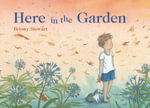 Here in the Garden - Briony Stewart