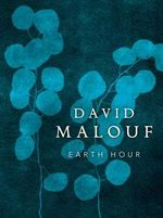 Earth Hour - David Malouf