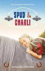 Spud and Charli - Samantha Wheeler