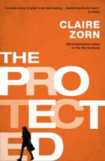 The Protected - Claire Zorn