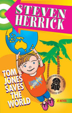Tom Jones Saves the World - Steven Herrick