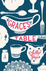 Grace's Table - Sally Piper