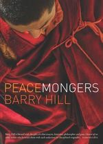 Peacemongers - Barry Hill