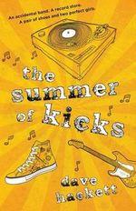 The Summer of Kicks - Dave Hackett