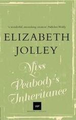 Miss Peabody's Inheritance : UQP Modern Classics - Elizabeth Jolley