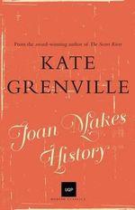 Joan Makes History : Uqp Modern Classics - Kate Grenville