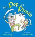 My Pop is a Pirate - Damon Young