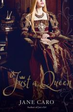 Just a Queen : Pre-order Your Signed Copy!* - Jane Caro