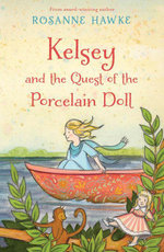 Kelsey and the Quest of the Porcelain Doll - Rosanne Hawke