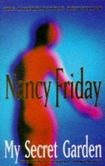 My Secret Garden : Women's Sexual Fantasies - Nancy Friday