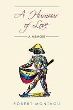 A Humour of Love : A Memoir - Robert Montagu