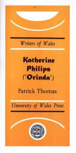 Katherine Philips : Writers of Wales - Patrick Thomas