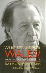Who Speaks for Wales? : Nation, Culture, Identity - Raymond Williams