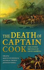 The Death of Captain Cook and Other Writings by David Samwell : University of Wales Press - Iolo Morganwg and the Romantic Tradition Ser. - Nicholas Thomas