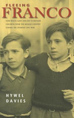 Fleeing Franco : How Wales Gave Shelter to Refugee Children from the Basque Country During the Spanish Civil War - Hywel Davies