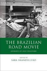 The Brazilian Road Movie : Journeys of (self) Discovery