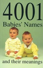 4001 Babies' Names and Their Meanings - James Glennon