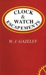 Clock and Watch Escapements - W.J. Gazeley