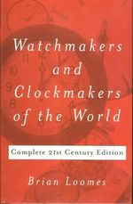 Watch and Clock Making and Repairing - W.J. Gazeley