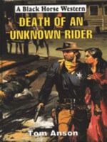 Death of an Unknown Rider - Tom Anson