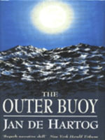 The Outer Buoy : A Story of the Ultimate Voyage - Jan De Hartog