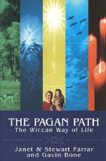 Pagan Path : The Wiccan Way of Life - Stewart Farrar