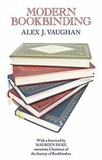 Modern Bookbinding - Alexander James Vaughan