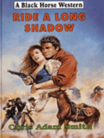 Ride a Long Shadow - Chris Adam Smith