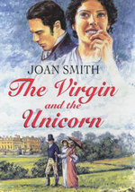 The Virgin and the Unicorn - Joan Smith