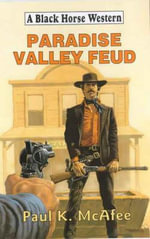 Paradise Valley Feud - Paul K. McAfee