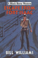 Escape from Fort Isaac - Bill Williams