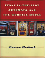 Penny-in-the-Slot Automata and the Working Model : The Collectible Doll Phenomenon and the Lives of t... - Darren A. Hesketh