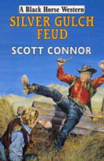 Silver Gulch Feud - Scott Connor
