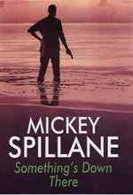 Something's down There - Mickey Spillane