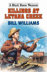 Killings at Latana Creek - Bill Williams