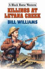Killings at Latana Creek - Bill Williams