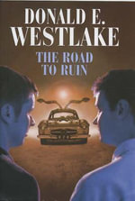 The Road to Ruin - Donald E. Westlake