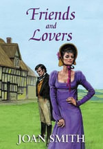 Friends and Lovers - Joan Smith