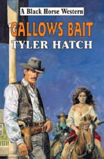 Gallows Bait - Tyler Hatch
