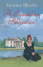A Scandalous Publication - Sandra Heath