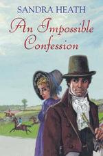 An Impossible Confession - Sandra Heath