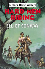 Hard Men Riding - Elliot Conway