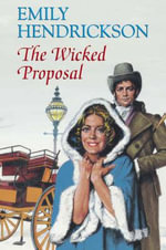 The Wicked Proposal - Emily Hendrickson