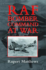 RAF Bomber Command at War - Rupert Matthews