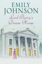 Lord Barry's Dream House - Emily Johnson